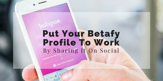 put-your-betafy-profile-to-work-by-sharing-it-on-social